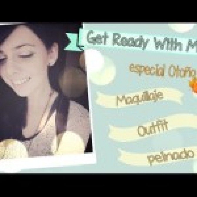 Get Ready With Me: Especial Otoño ♥ Ronro Love