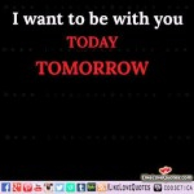 Today Tomorrow and Forever