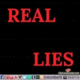 Realise to Real Lies Quotes