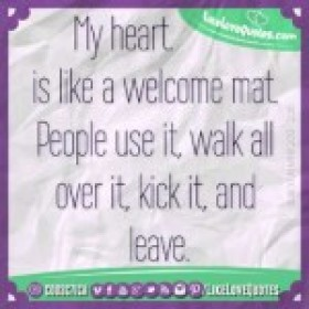 My heart is like a welcome mat.