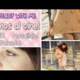 Get Ready With Me: Vamos al cine! ♥ Ronro Love