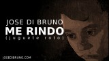 ME RINDO (juguete roto) Jose Di Bruno (lyrics video)