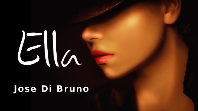 ELLA | Jose Di Bruno (official lyric video)