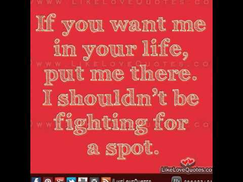 If you want me in your life quotes